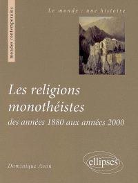 Les religions monothéistes : des années 1880 aux années 2000