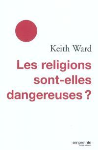 Les religions sont-elles dangereuses ?