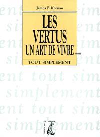 Les vertus, un art de vivre