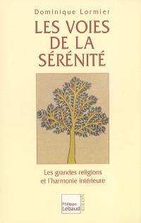 Les voies de la sérénité : les grandes religions et l'harmonie intérieure