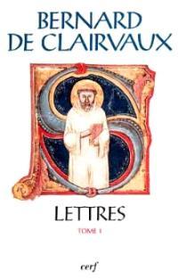Lettres. Volume 1, Lettres 1-41 : texte latin des S. Bernardi opera