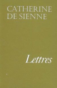 Lettres de sainte Catherine de Sienne