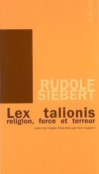 Lex talionis : religion, force et terreur; Suivi de Thomas Müntzer : jus talionis