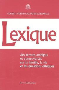Lexique des termes ambigus et controversés sur la famille, la vie et les questions éthiques