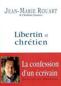 Libertin et chrétien : entretiens avec Marc Leboucher