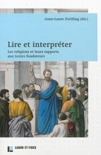 Lire et interpréter : les religions et leurs rapports aux textes fondateurs