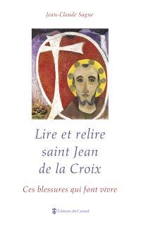 Lire et relire saint Jean de la Croix : ces blessures qui font vivre