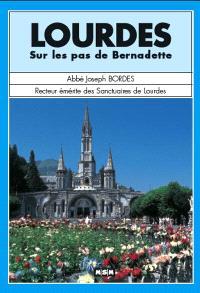 Lourdes : sur les pas de Bernadette