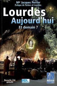 Lourdes aujourd'hui : et demain ? : spiritualité