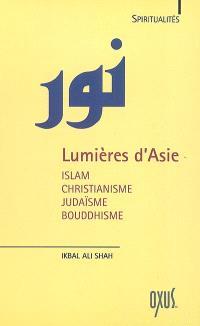 Lumières d'Asie : islam, christianisme, judaïsme, bouddhisme