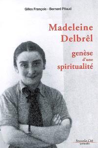 Madeleine Delbrêl, genèse d'une spiritualité