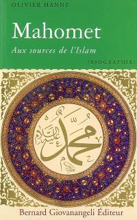 Mahomet : aux sources de l'islam