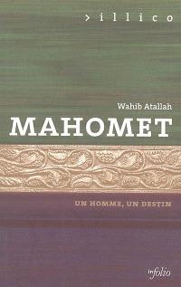 Mahomet, un homme, un destin