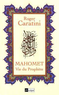 Mahomet, vie du prophète