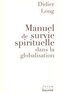 Manuel de survie spirituelle dans la globalisation