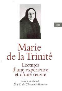 Marie de la Trinité : lectures d'une expérience et d'une oeuvre
