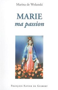 Marie, ma passion