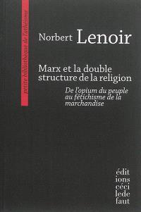 Marx et la double structure de la religion : de l'opium du peuple au fétichisme de la marchandise