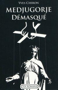 Medjugorje démasqué (1981-2010) : constat de non supernaturalite