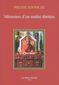 Mémoires d'un maître tibétain