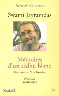 Mémoires d'un sâdhu blanc : entretien avec Pierre Fournier