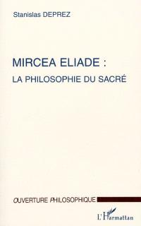 Mircea Eliade : la philosophie du sacré