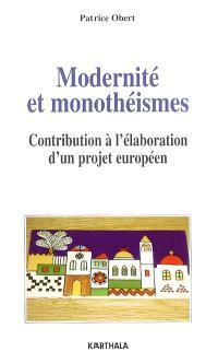 Modernité et monothéismes : contribution à l'élaboration d'un projet européen
