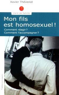 Mon fils est homosexuel ! : comment réagir ? Comment l'accompagner ?