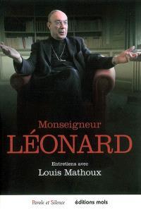 Monseigneur Léonard : entretiens avec Louis Mathoux