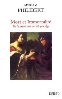 Mort et immortalité : de la préhistoire au Moyen Age