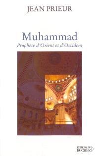 Muhammad, prophète d'Orient et d'Occident
