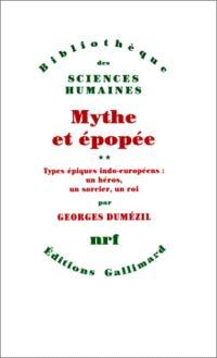 Mythe et épopée. Volume 2, Types épiques indo-européens : un héros, un sorcier, un roi
