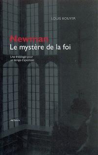 Newman, le mystère de la foi : une théologie dans un temps d'apostasie