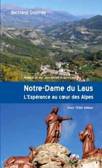 Notre-Dame du Laus : l'espérance au coeur des Alpes