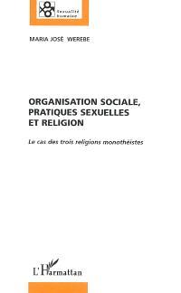 Organisation sociale, pratiques sexuelles et religion : le cas des trois religions monothéistes