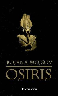 Osiris : mort et renaissance d'un dieu