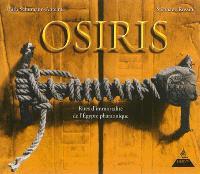 Osiris, rites d'immortalité de l'Egypte pharaonique