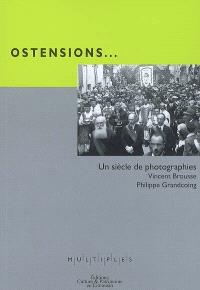 Ostensions.... : un siècle de photographies