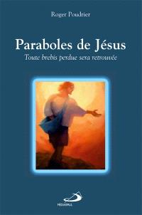 Paraboles de Jésus  : toute brebis perdue sera retrouvée