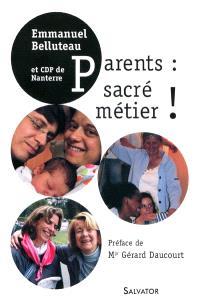 Parents : sacré métier !
