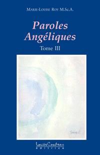 Paroles angéliques. Volume 3, Traverser l'ombre pour toucher la Lumière
