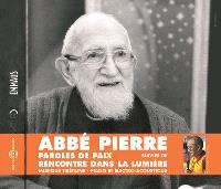 Paroles de paix de l'Abbé Pierre. Suivi de Rencontre dans la lumière