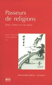 Passeurs de religions : entre Orient et Occident