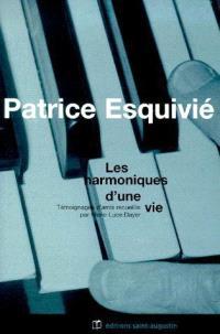 Patrice Esquivié, les harmoniques d'une vie