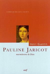 Pauline Jaricot : marmitonne de Dieu