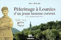 Pèlerinage à Lourdes d'un jeune homme curieux : notes de voyage (août 1918)