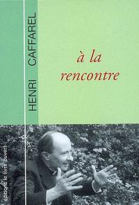 Père Henri Caffarel : à la rencontre