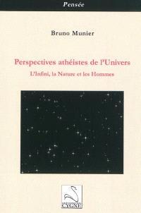 Perspectives athéistes de l'Univers : l'infini, la nature et les hommes