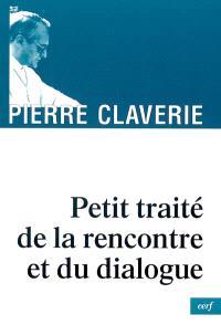 Petit traité de la rencontre et du dialogue