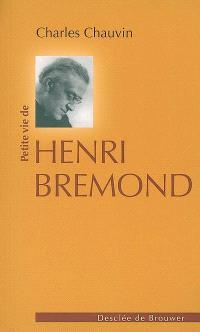 Petite vie de Henri Brémond : 1865-1933
